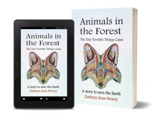 Animals in the Forest: The Day Terrible Things Came by Kathryn Rose Newey