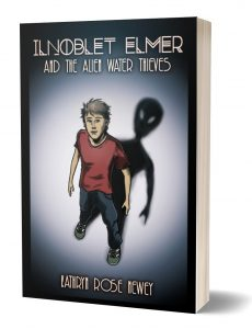 Ilnoblet Elmer and the Alien Water Thieves by Kathryn Rose Newey