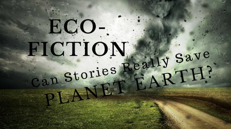 Eco-Fiction: Can Stories Really Save Planet Earth?